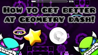 How To Get Better At Geometry Dash!