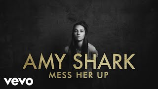 Amy Shark Mess Her Up Audio