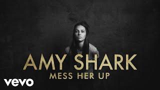 Amy Shark Mess Her Up Audio