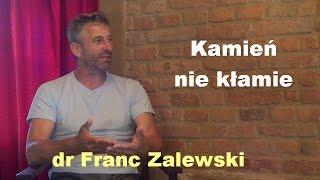 Kamień nie kłamie - dr Franc Zalewski