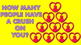 HOW MANY PEOPLE HAVE A CRUSH ON YOU? Love Personality Test  Mister Test