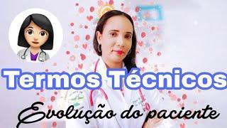 Termos da evolução do paciente (termos técnicos )