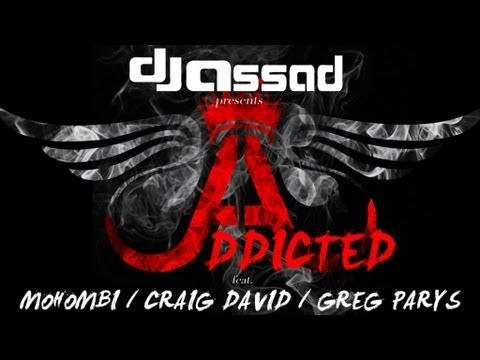 DJ Assad Feat. Craig David Mohombi & Greg Parys - Addicted (...