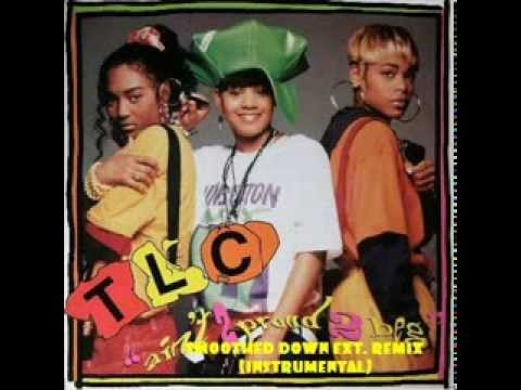 Tlc Ain T 2 Proud 2 Beg Smoothed Down Extended Remix