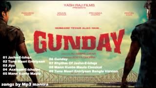 Gunday - Gunday Hindi Movie Mp3 Jukebox