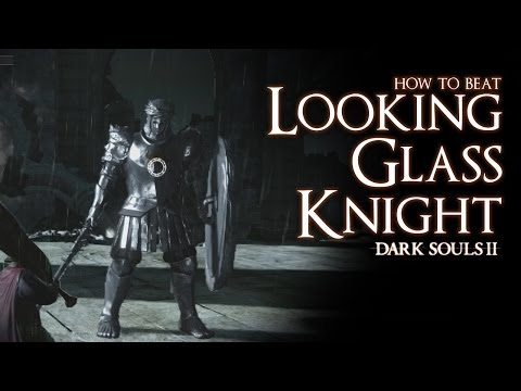 How to Beat the Looking Glass Knight boss - Dark Souls 2