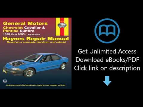 Download General Motors Chevrolet Cavalier & Pontiac Sunfire: 1995 thru 2005 (Haynes Repair Manu PDF