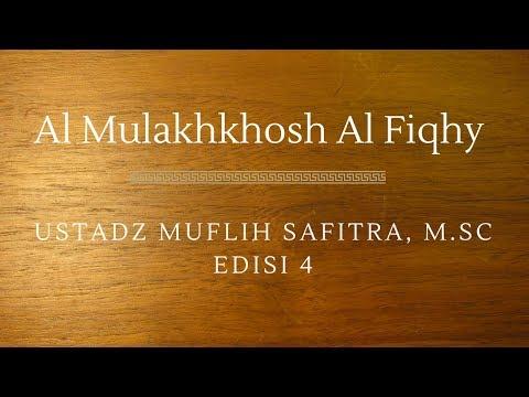 Ustadz Muflih Safitra - Al Mulakhkhosh Al Fiqhy 04