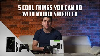 5 Cool Things You Can Do with NVIDIA Shield TV