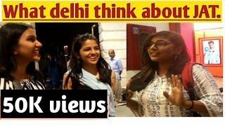 What Delhi thinks About JAT || public reactions on jat by Brown Boys