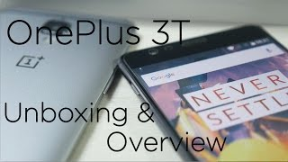 OnePlus 3T Unboxing & Hands On Overview (Indian Unit)