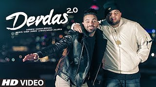 DEVDAS 2.0 by Karan Benipal Ft. Deep Jandu | New Punjabi Video Song 2017.