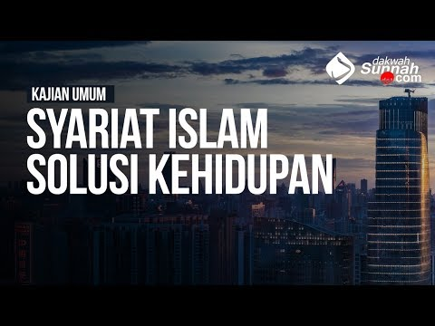 Syariat Islam Solusi Kehidupan - Ustadz Arif Usman, Lc