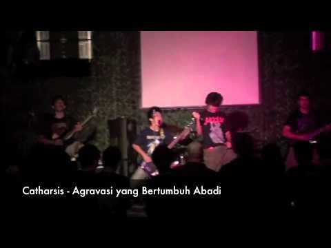 Catharsis - Agravasi yang Bertumbuh Abadi (Live 2010)