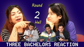3 BACHELORS || ROUND 2 HELL || REACTION || Rajesh Khanna Creation || Masti Matic