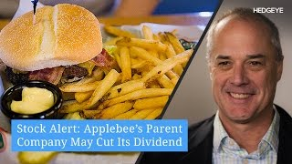 Stock Alert: Applebee's Parent Company May Cut Its Dividend