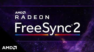 FreeSync 2: Next Generation Radeon™ Display Technology