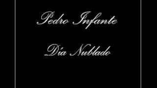 Watch Pedro Infante Dia Nublado video