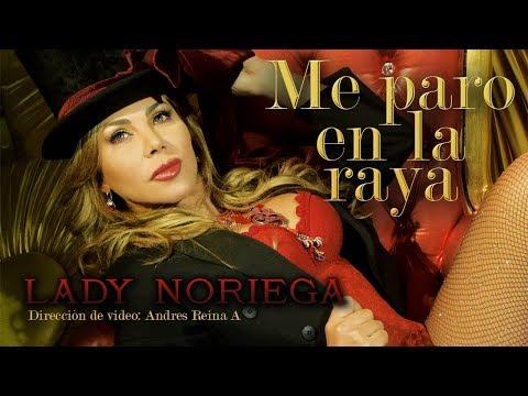 Me Paro en La Raya - Lady Noriega - (Video Oficial HD)