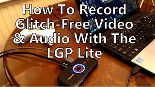 How To Avoid Audio Lag Sync Glitches Recording Video LGP Lite GL310 Avermedia