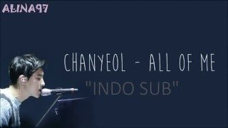 [INDO SUB] EXO Chanyeol - All Of Me