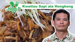 Kwetiau Sapi ala Hongkong Feat. Denden Lim