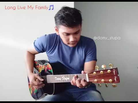 LONG LIVE MY FAMILY (Cover Domy Stupa) fingerstyle guitar version