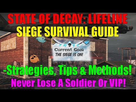State Of Decay: Lifeline | Siege Survival Guide | Strategies To Never Lose A Soldier Or VIP!
