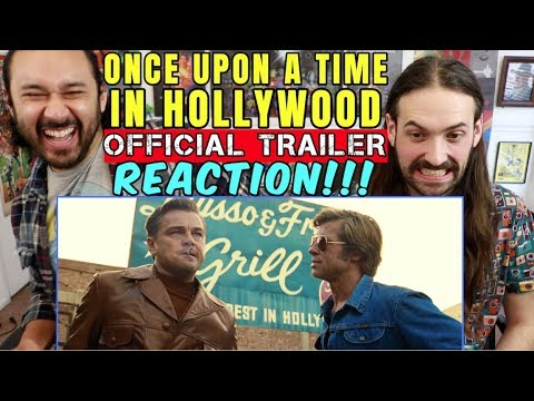 ONCE UPON A TIME IN HOLLYWOOD - Official TRAILER REACTION!!!
