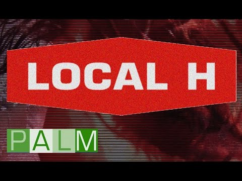 Local H - Baby Wants To Tame Me