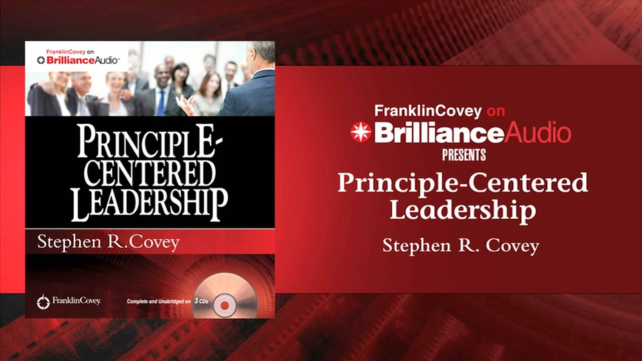 principle centered leadership covey Principle-centered leadership is the follow-up to stephen r covey's best-selling the 7 habits of highly effective people in this book, covey proposes that some habits of ineffectiveness are rooted in our social conditioning.