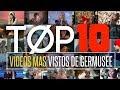 TOP 10: VIDEOS MAS VISTOS DE GERMUSEE