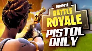 PISTOL ONLY GAMEPLAY - Fortnite Battle Royale