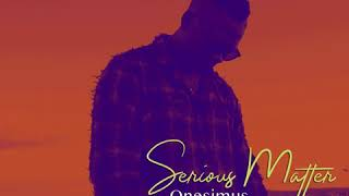 Onesimus - Serious matter ( Audio ) #Stayhome #Staysafe #covid19