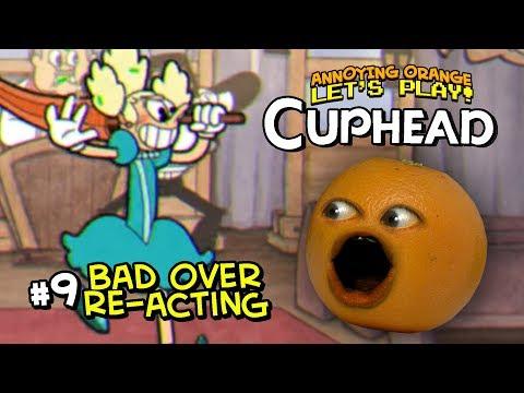 Cuphead #9: BAD OVER RE-ACTING [Annoying Orange]