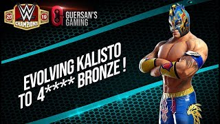 Evolving Kalisto to 4**** Bronze ! / WWE Champions 🏆