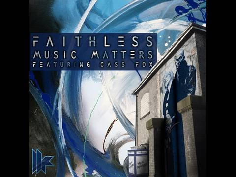 Official - Faithless - Music Matters feat. Cass Fox (Original Radio Edit)