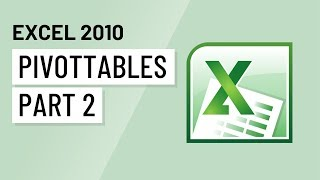 Excel 2010_ Pivot Tables Pt2