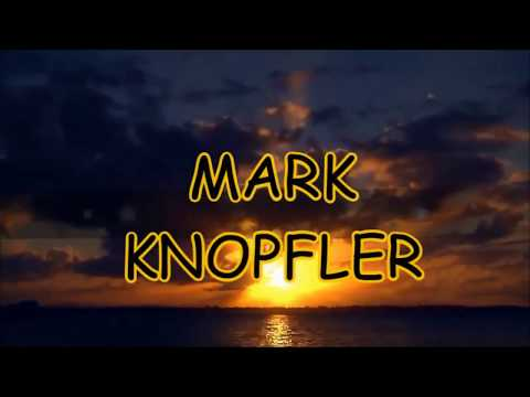 Mark Knopfler Б True Love Will Never Fade  lyrics