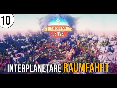 Before we Leave | 10 | Interplanetare Raumfahrt | Let's play | deutsch