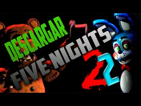 Como descargar Five Nights at Freddy's 2 PC/ Ultima version FULL/ Español