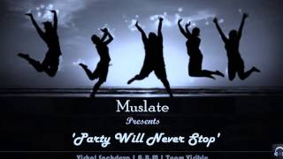 'Party Will Never Stop' | Team Visible | Party Anthem 2015 | Muslate