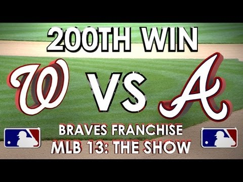 200TH WIN!!! - Washington Nationals vs Atlanta Braves - Franchise Mode - EP 15 MLB 13 The Show