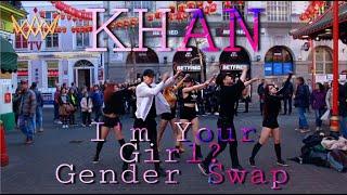 [KPOP IN PUBLIC] [GENDER SWAP CHALLENGE ] KHAN - I'm Your Girl? [UJJN TV] | LONDON
