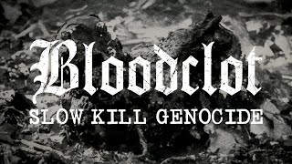 BLOODCLOT - Slow Kill Genocide (audio)