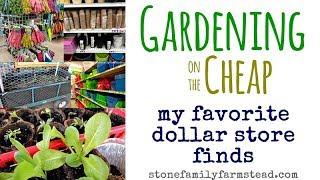 My Favorite Dollar Store Gardening Finds