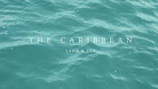 The Caribbean - Atmospheric Film | Sony A6500 | Zhiyun Crane