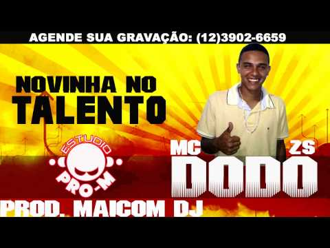 Mc Dodo Zs - Novinha No Talento - Maicom Dj Estudio Pro-m video