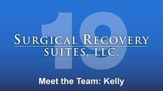 Surgical Recovery Suites,  LLC - Meet The Team: Kelly