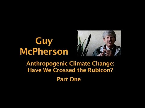 Part One: Anthropogenic Climate Change: Have We Crossed the Rubicon?
